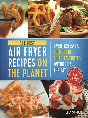 cover image of The Best Air Fryer Recipes on the Planet