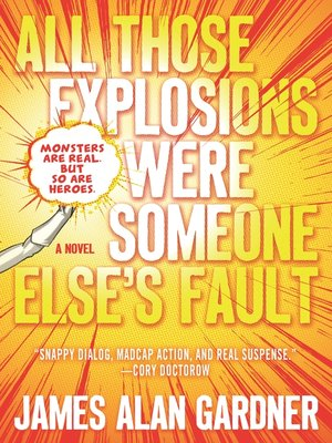 cover image of All Those Explosions Were Someone Else's Fault