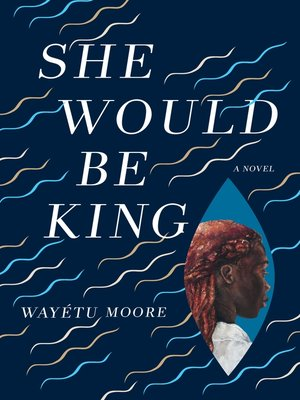 cover image of She Would Be King