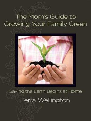 cover image of The Mom's Guide to Growing Your Family Green