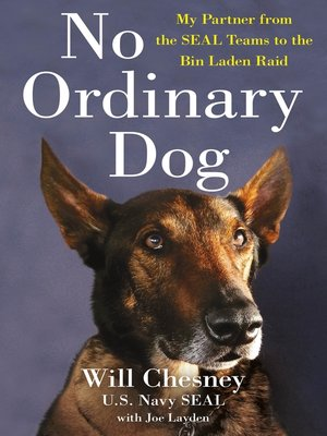 No Ordinary Dog: My Partner from the SEAL Teams to the Bin Laden Raid Book Cover