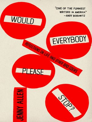 cover image of Would Everybody Please Stop?