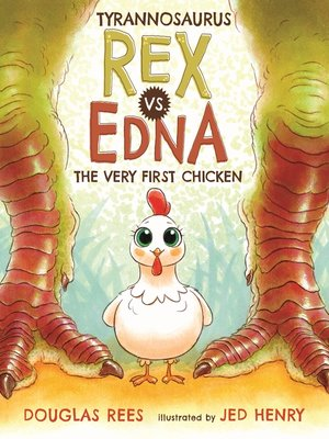 cover image of Tyrannosaurus Rex vs. Edna the Very First Chicken