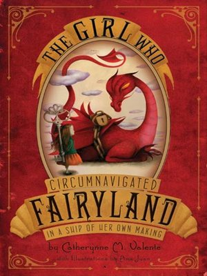 cover image of The Girl Who Circumnavigated Fairyland in a Ship of Her Own Making