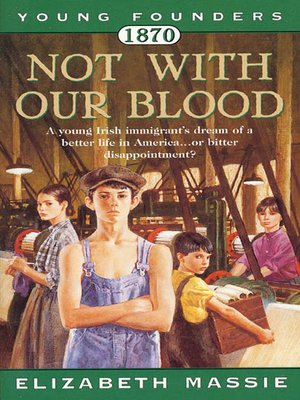 cover image of 1870, Not With Our Blood: A Novel of the Irish in America