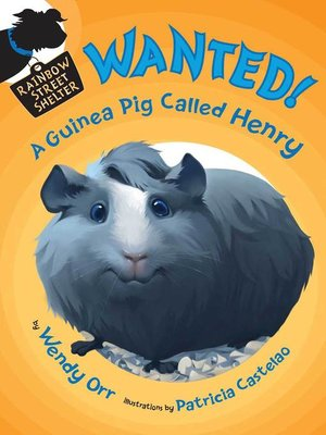 cover image of WANTED! a Guinea Pig Named Henry
