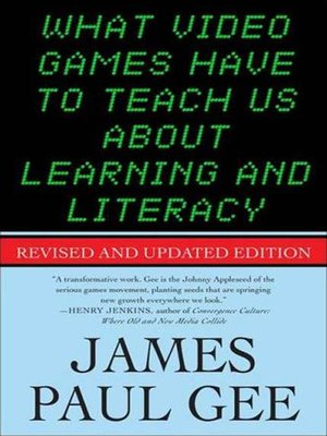 cover image of What Video Games Have to Teach Us About Learning and Literacy.