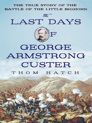 cover image of The Last Days of George Armstrong Custer