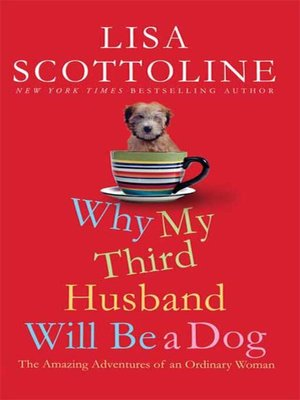 cover image of Why My Third Husband Will Be a Dog