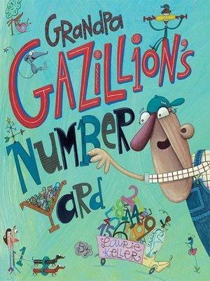 cover image of Grandpa Gazillion's Number Yard