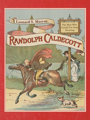 cover image of Randolph Caldecott--The Man Who Could Not Stop Drawing