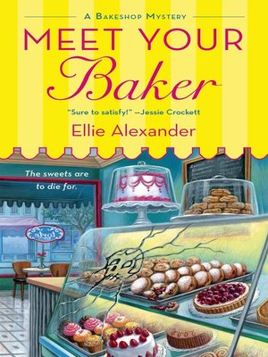 cover image of Meet Your Baker--A Bakeshop Mystery