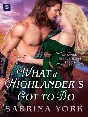cover image of What a Highlander's Got to Do