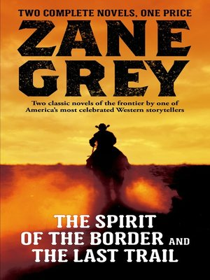 cover image of The Spirit of the Border and the Last Trail