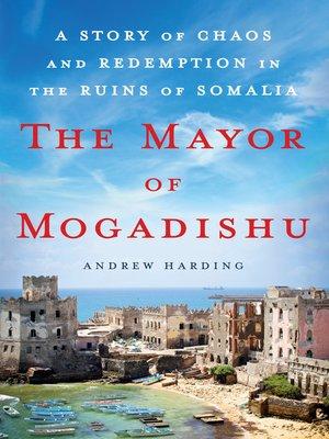 cover image of The Mayor of Mogadishu