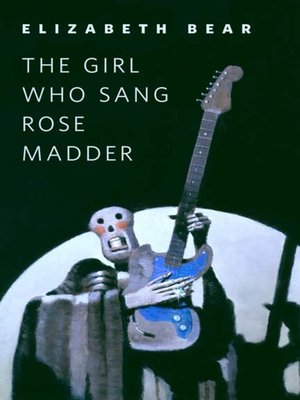 cover image of The Girl Who Sang Rose Madder