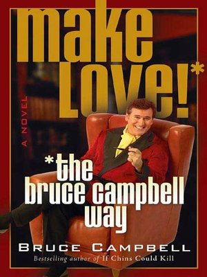 cover image of Make Love the Bruce Campbell Way