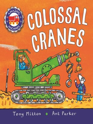 cover image of Amazing Machines: Colossal Cranes