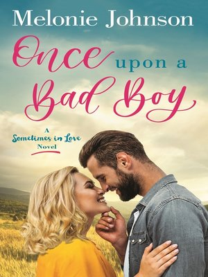 cover image of Once Upon a Bad Boy--A Sometimes in Love Novel
