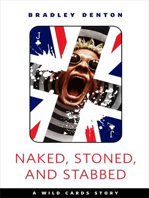 cover image of Naked, Stoned, and Stabbed