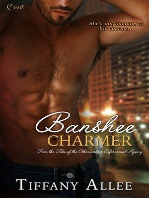 cover image of Banshee Charmer--A Files of the Otherworlder Enforcement Agency Novel