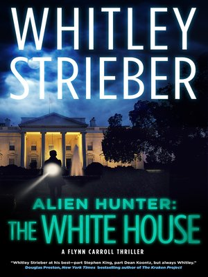 cover image of Alien Hunter--The White House--A Flynn Carroll Thriller