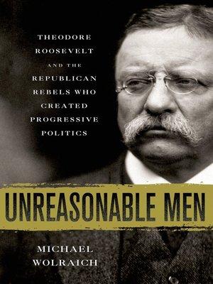 cover image of Unreasonable Men