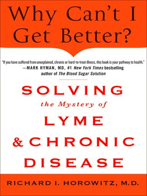 cover image of Why Can't I Get Better? Solving the Mystery of Lyme and Chronic Disease