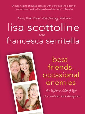 cover image of Best Friends, Occasional Enemies: The Lighter Side of Life as a Mother and Daughter