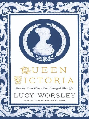 cover image of Queen Victoria--Twenty-Four Days That Changed Her Life