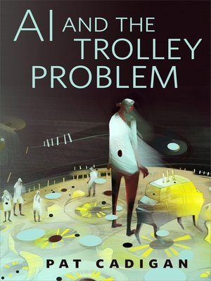 cover image of AI and the Trolley Problem