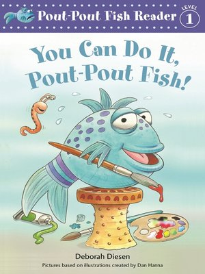 cover image of You Can Do It, Pout-Pout Fish!
