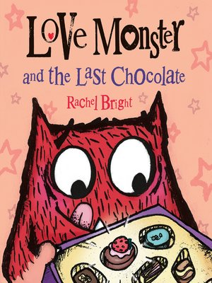 cover image of Love Monster and the Last Chocolate
