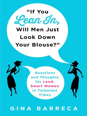 """cover image of """"If You Lean In, Will Men Just Look Down Your Blouse?"""""""