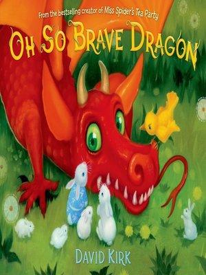 Oh So Brave Dragon by David Kirk · OverDrive (Rakuten