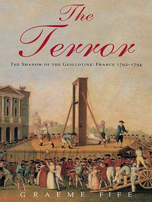 cover image of The Terror: the Shadow of the Guillotine