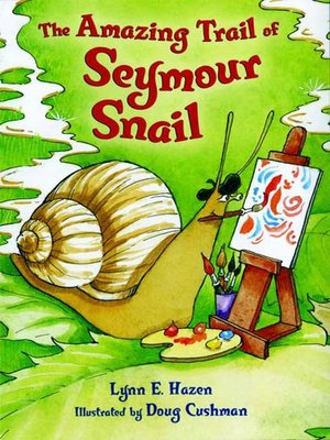 the amazing trail of seymour snail by lynn e hazen