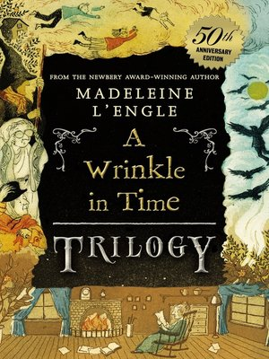 cover image of The Time Trilogy: A Wrinkle in Time ; A Wind in the Door ; A Swiftly Tilting Planet