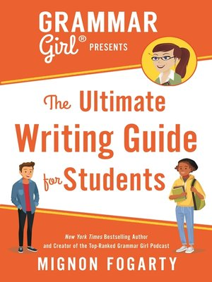 Grammar girl presents the ultimate writing guide for students.