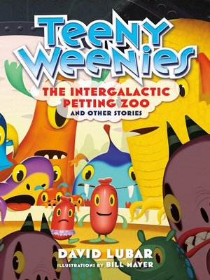 cover image of Teeny Weenies: The Intergalactic Petting Zoo