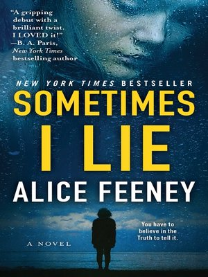 Image result for Sometimes I Lie by Alice Feeney cover