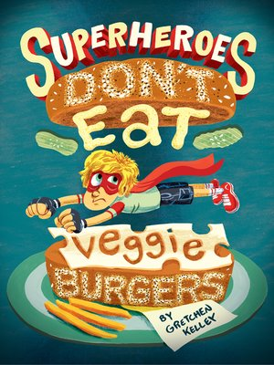 cover image of Superheroes Don't Eat Veggie Burgers