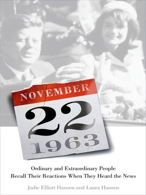 cover image of November 22, 1963--Ordinary and Extraordinary People Recall Their Reactions When They Heard the News...