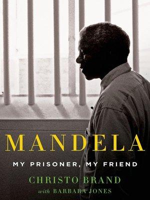 cover image of Mandela--My Prisoner, My Friend