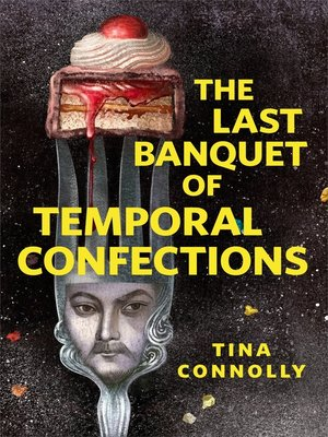 cover image of The Last Banquet of Temporal Confections