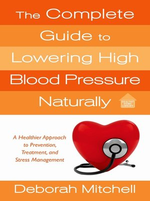cover image of The Complete Guide to Lowering High Blood Pressure Naturally