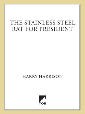 cover image of The Stainless Steel Rat for President