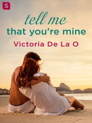 cover image of Tell Me That You're Mine