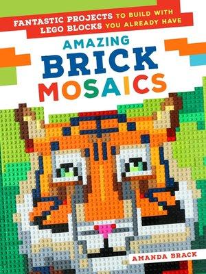 cover image of Amazing Brick Mosaics