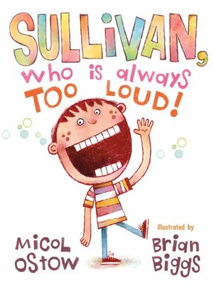 cover image of Sullivan, Who Is Always Too Loud